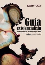 Guía existencialista para la muerte, el universo y la nada - Cox, Gary
