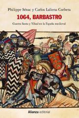 1064, Barbastro. Guerra Santa y Yihad en la España medieval - Sénac, Philippe