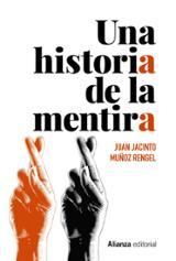 Una historia de la mentira - Muñoz Rengel, Juan Jacinto
