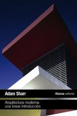Arquitectura moderna: Una breve introducción - Sharr, Adam
