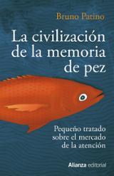 La civilización de la memoria de pez - Patino, Bruno