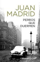 Perros que duermen - Madrid, Juan