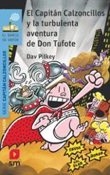 El capitán Calzoncillos y la turbulenta aventura de Don Tufote - Pilkey, Dave