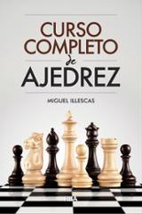 Curso completo de ajedrez - Illescas, Miguel