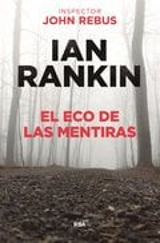 El eco de las mentiras - Rankin, Ian