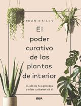 El poder curativo de las plantas de interior - Bailey, Fran