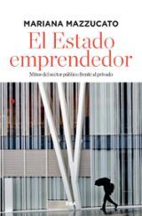 El estado emprendedor - Mazzucato, Mariana