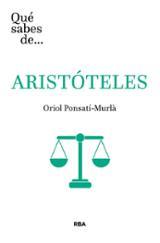 Qué sabes de... Aristóteles - Ponsati-Murlà, Oriol