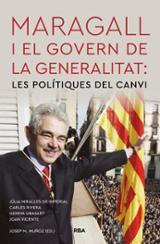 Maragall i el Govern de la Generalitat. Les polítiques del canvi