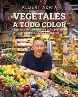 Vegetales a todo color - Adrià, Albert