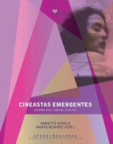 Cineastas emergentes : mujeres en el cine del siglo XXI / Annette - AAVV