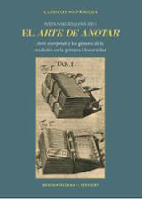 El arte de anotar. Artes expendi y los géneros de la erudición en - Nakladalova, Iveta