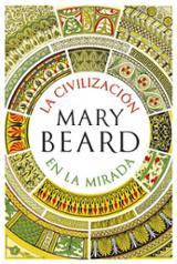 La civilización en la mirada - Beard, Mary