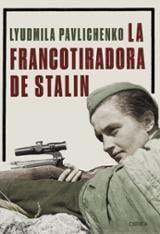 La francotiradora de Stalin - Pavlichenko, Liudmila