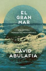 El gran mar. Una historia humana del Mediterráneo - Abulafia, David