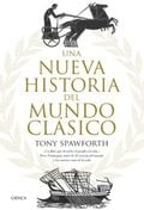 Una nueva historia del mundo clásico - Spawforth, Antony