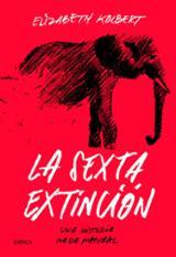 La sexta extinción - Kolbert, Elisabeth