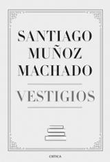 Vestigios - Muñoz Machado, Santiago