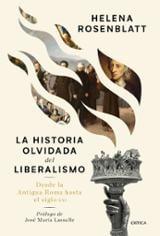 La historia olvidada del liberalismo - Rosenblatt, Helena