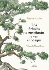 Los árboles te enseñarán a ver el bosque - Araújo, Joaquín