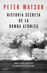 Historia secreta de la bomba atómica - Watson, Peter