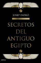 Secretos del Antiguo Egipto - Padró, Josep