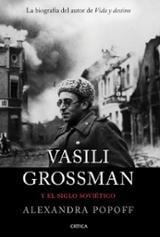Vasili Grossman y el siglo soviético - Popoff, Alexandra