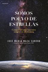 Somos polvo de estrellas - Maza, José María