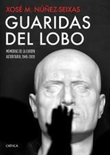 Guaridas del lobo - Núñez Seixas, Xosé M.