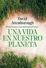 Una vida en nuestro planeta - Attenborough, David