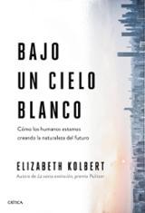 Bajo un cielo blanco - Kolbert, Elizabeth