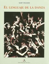 El lenguaje de la danza - Wigman, Mary