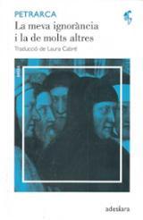 La meva ignorància i la de molts altres - Petrarca, Francesco