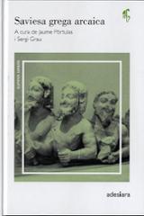 Saviesa grega arcaica - Grau, Sergi (ed.)