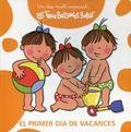 Les Tres Bessones Bebès. Primer dia de vacances