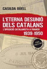 L´eterna desunió dels catalans. L´oposició catalanista a Franco 1 - Güell, Casilda