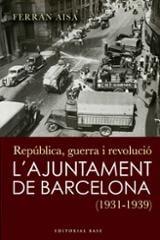 República, guerra i revolució, L´Ajuntament de Barcelona (1931-19