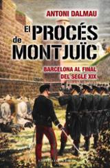 El procés de Montjuic. Barcelona al final del segle XIX
