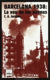 Barcelona 1938: La veu de les sirenes