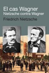 El cas Wagner. Nietzsche contra Wagner