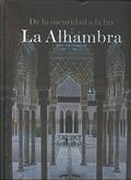 De la oscuridad a la luz. La Alhambra