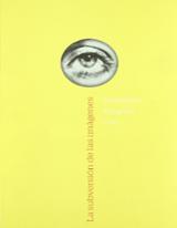 La subversión de las imágenes. Surrealismo, fotografía, cine