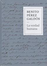 Benito Pérez Galdós. La verdad humana - AAVV