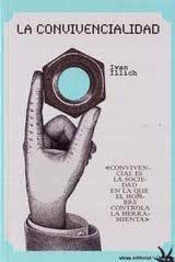 La convivencialidad - Illich, Ivan