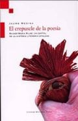 El crepuscle de la poesia (Rilke a Catalunya) - Medina, Jaume