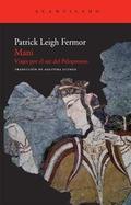 Mani. Viajes por el sur del Peloponeso - Leigh Fermor, Patrick
