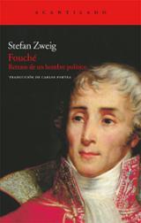 Fouché retrato de un hombre político - Zweig, Stefan