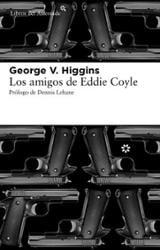 Los amigos de Eddie Coyle - Higgins, George