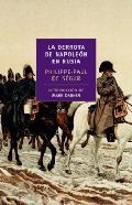 La derrota de Napoleón en Rusia - De Ségur, Philippe-Paul