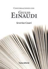 Conversaciones con Giulio Einaudi - Cesari, Severino